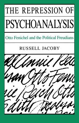 The Repression of Psychoanalysis;