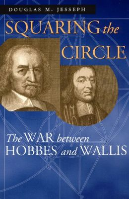 Squaring the Circle: The War between Hobbes and Wallis