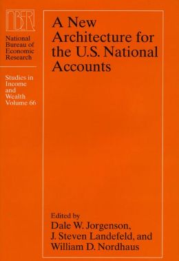 A New Architecture for the U.S. National Accounts