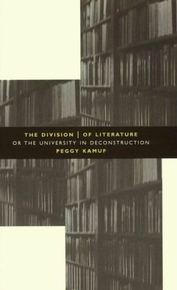 The Division of Literature: Or the University in Deconstruction