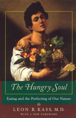 Hungry Soul: Eating and the Perfecting of Our Nature