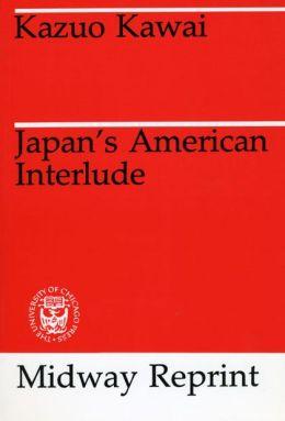 Japan's American Interlude