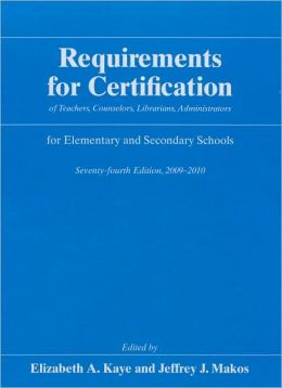 Requirements for Certification of Teachers, Counselors, Librarians, Administrators for Elementary and Secondary Schools, Seventy-fourth edition, 2009-2010