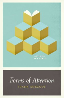 Forms of Attention: Botticelli and Hamlet
