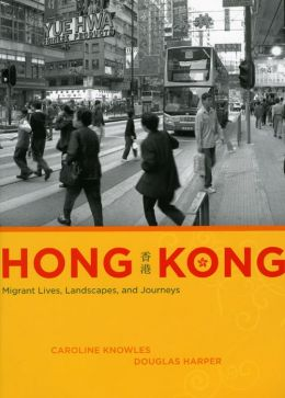 Hong Kong: Migrant Lives, Landscapes, and Journeys