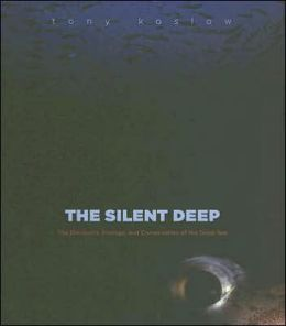 The Silent Deep: The Discovery, Ecology and Conservation of the Deep Sea