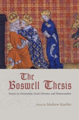 The Boswell Thesis: Essays on Christianity, Social Tolerance, and Homosexuality
