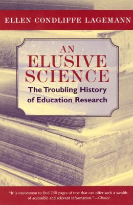 An Elusive Science: The Troubling History of Education Research