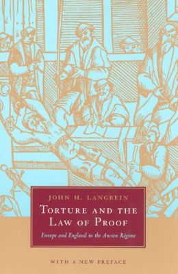 Torture and the Law of Proof: Europe and England in the Ancien Regime