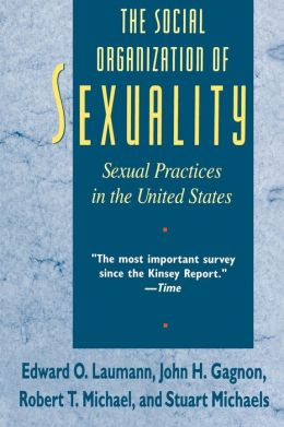 Social Organization of Sexuality: Sexual Practices in the United States