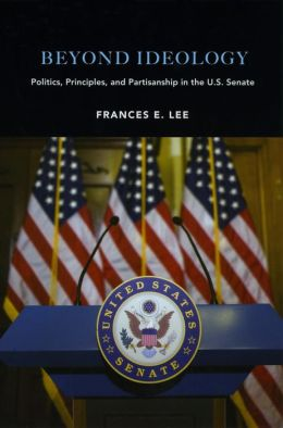 Beyond Ideology: Politics, Principles, and Partisanship in the U. S. Senate