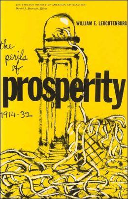 Perils of Prosperity: Nineteen Fourteen to Nineteen Thirty-Two