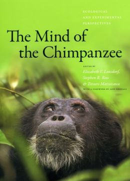 The Mind of the Chimpanzee: Ecological and Experimental Perspectives