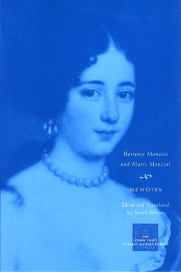 Memoirs: Marie and Hortense Mancini