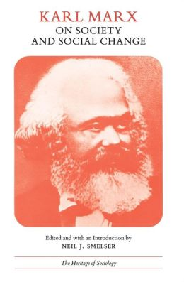 Karl Marx on Society and Social Change: With Selections by Friedrich Engels