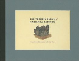 The Terezin Album of Marianka Zadikow