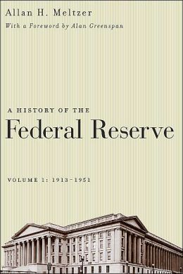 A History of the Federal Reserve, 1913-1951