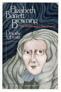 Elizabeth Barrett Browning: The Origins of a New Poetry