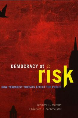 Democracy at Risk: How Terrorist Threats Affect the Public