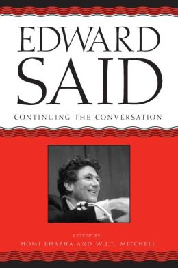 Edward Said: Coninuing the Conversation