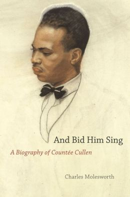 And Bid Him Sing: A Biography of Countee Cullen