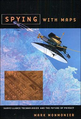 Spying with Maps: Surveillance Technologies and the Future of Privacy