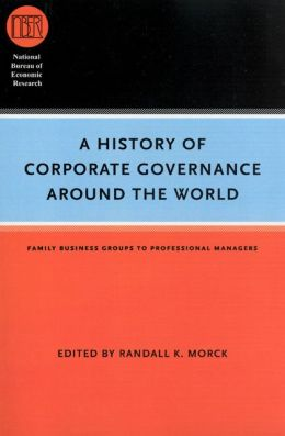 History of Corporate Governance Around the World: Family Business Groups to Professional Managers