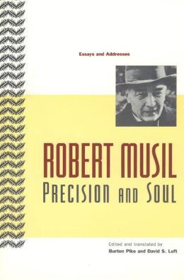 Robert Musil: Precision and Soul, Essays and Addresses