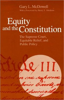 Equity and the Constitution: The Supreme Court, Equitable Relief, and Public Policy