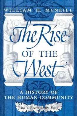 Rise of the West: A History of the Human Community