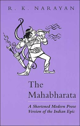 Mahabharata: A Shortened Modern Prose Version of the Indian Epic