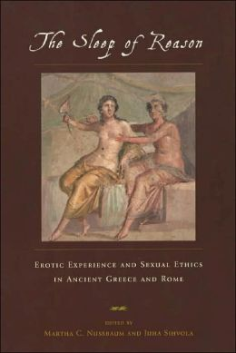 Sleep of Reason: Erotic Experience and Sexual Ethics in Ancient Greece and Rome