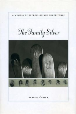 Family Silver: A Memoir of Depression and Inheritance