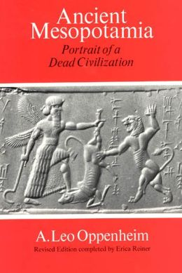 Ancient Mesopotamia: Portrait of a Dead Civilization