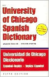 University of Chicago Spanish Dictionary, Spanish-English, English-Spanish: Universidad de Chicago Diccionario Espanol-Ingles, Ingles-Espanol