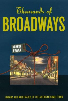 Thousands of Broadways: Dreams and Nightmares of the American Small Town