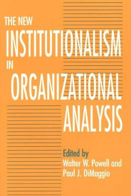 new institutionalism The new institutionalism and the law and society tradition mark c suchman  and lauren b edelman wa-mr w powell & paul j.