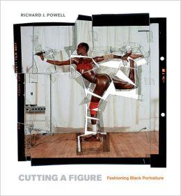 Cutting a Figure: Fashioning Black Portraiture