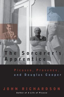 The Sorcerer's Apprentice: Picasso, Provence, and Douglas Cooper