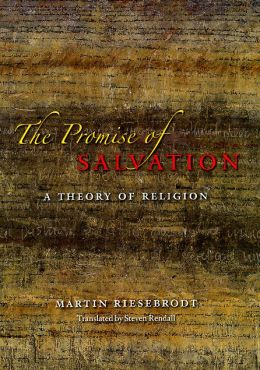 The Promise of Salvation: A Theory of Religion