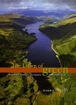 The Dawn of Green: Manchester, Thirlmere, and Modern Environmentalism