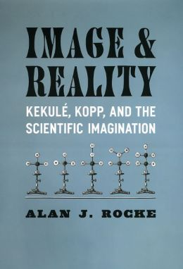 Image and Reality: Kekule, Kopp, and the Scientific Imagination