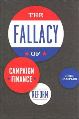 Fallacy of Campaign Finance Reform