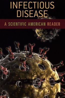Infectious Disease: A Scientific American Reader