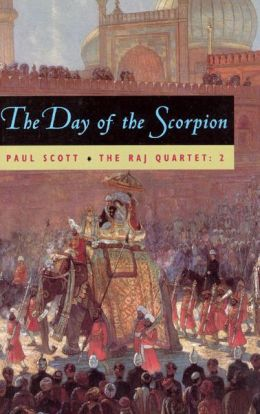 Day of the Scorpion (The Raj Quartet, Volume 2)
