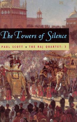 Towers of Silence (The Raj Quartet, Volume 3)
