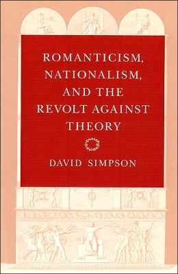 Romanticism, Nationalism, and the Revolt Against Theory