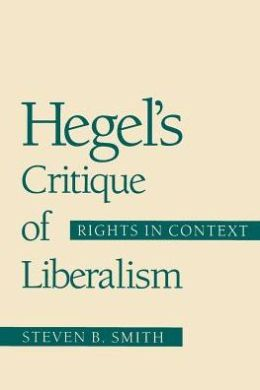 Hegel's Critique of Liberalism: Rights in Context
