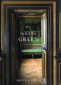 Key of Green: Passion and Perception in Renaissance Culture