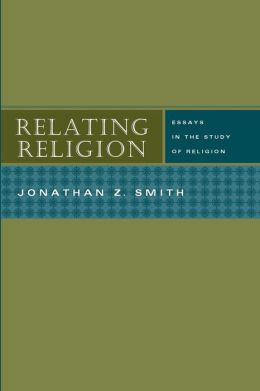 Relating Religion: Essays in the Study of Religion